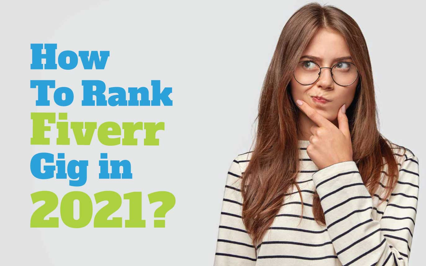 How To Rank Fiverr Gig In 2021? Tips You Should know